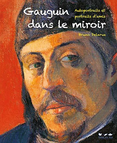 Gauguin dans le miroir : Autoportraits et
