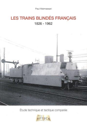 Les trains blindés français 1826-1962: Paul Malmassari