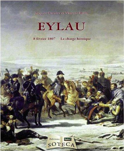 9782916385686: Eylau : 8 février 1807, la charge héroïque