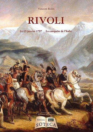 9782916385716: Rivoli ; 14-15 janvier 1797 ; la conquête de l'Italie