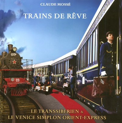 9782916394152: Trains de rêve : Le Transibérien et le Venice Simplon Orient-Express (1DVD)