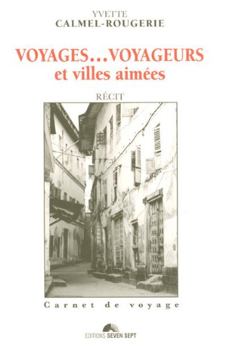 9782916394220: Voyages... voyageurs et villes aim�es