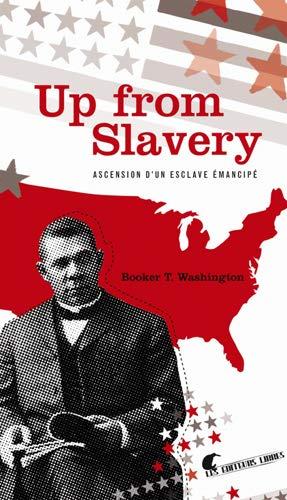 UP FROM SLAVERY: WASHINGTON BOOKER T