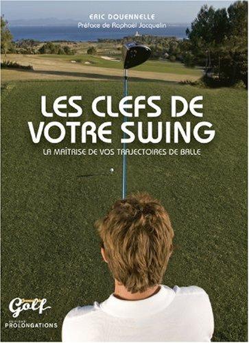 9782916400464: Les clefs de votre swing