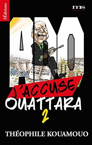 9782916402185: J'accuse Ouattara : Tome 2