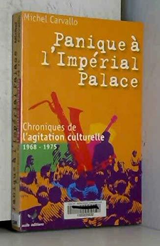 9782916408026: Panique à l'Impérial Palace ! : Chroniques de l'agitation culturelle 1968-1975