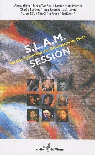 9782916408033: SLAM session : Section lyonnaise des amasseurs de mots