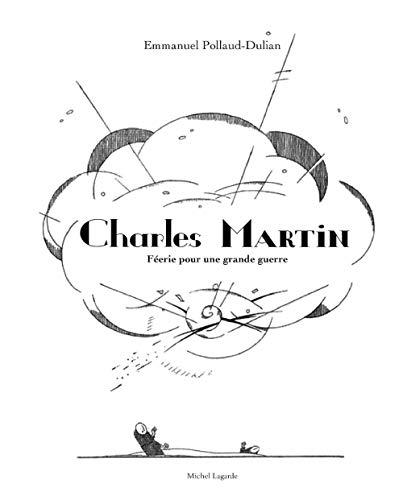 Charles Martin, féerie pour une grande guerre: Pollaud-Dulian, Emmanuel
