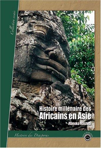 9782916435008: Histoire millénaire des Africains en Asie : Présence africaine en Asie de l'Antiquité à nos jours
