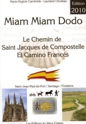 9782916446257: Miam Mian Dodo : Le Chemin de Saint Jacques de Compostelle El Camino Francés