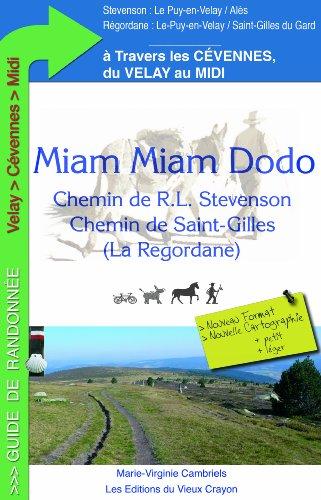9782916446455: Miam-Miam-Dodo Chemin de R. L. Stevenson, Chemin de Saint-Gilles ou Regordane : Du Velay au Midi à travers les Cévennes