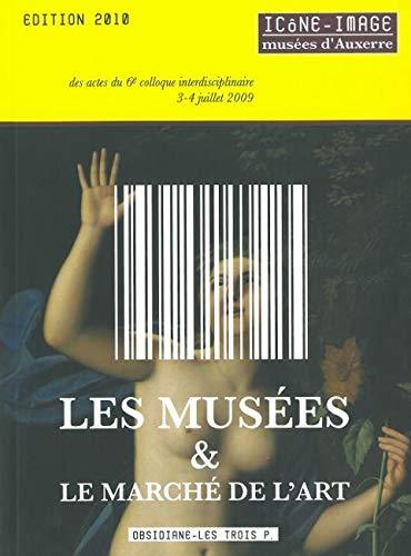 Les musées & le marché de l'art: Baptiste-Marrey; Collectif