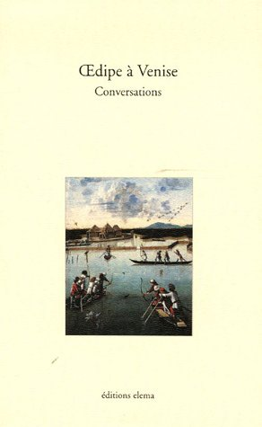 9782916450025: Oedipe � Venise : Conversation