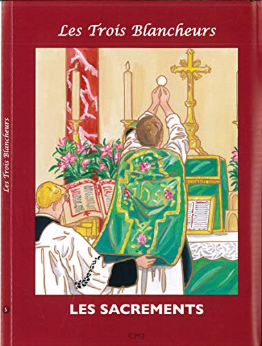 9782916455105: Les Sacrements - Catechisme les 3 Blancheurs CM2