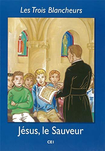 9782916455365: Les Trois Blancheurs - Jesus, le Sauveur - Volume 2 - CE1