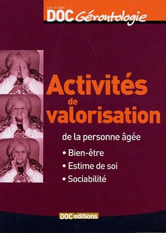 9782916465043: Activit�s de valorisation de la personne �g�e : Bien-�tre, Estime de soi, Sociabilit�