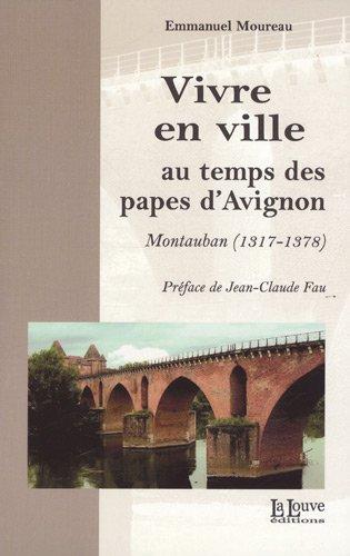 9782916488318: Vivre en ville au temps des papes d'Avignon : Montauban (1317-1378)