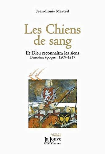 CHIENS DE SANG T2 -LES-: MARTEIL JEAN LOUIS
