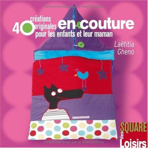 40 Créations originales en couture pour les: Gheno, Laëtitia