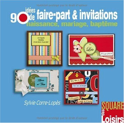 9782916495521: 90 Idées de faire-part et invitations : Naissance, mariage, baptême (Square des Loisirs)