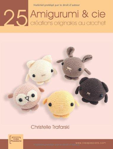 9782916495903: Amigurumi et cie : 25 créations originales au crochet