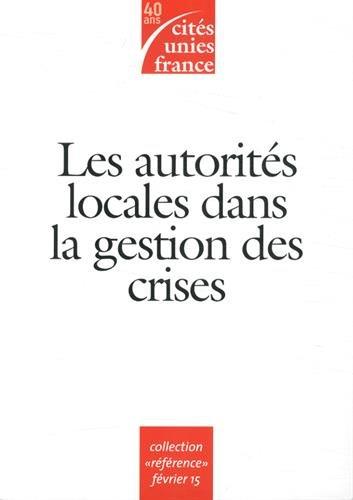 9782916500454: Les autorités locales dans la gestion des crises : L'approche locale généraliste