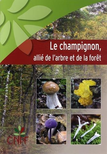 9782916525303: Le champignon, alli� de l'arbre et de la for�t