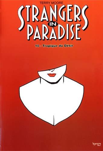Strangers in Paradise T10:le tropique du desir: Moore Terry