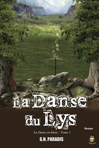9782916529615: Danse du Lys (la) - T1 : la Dame en Blanc