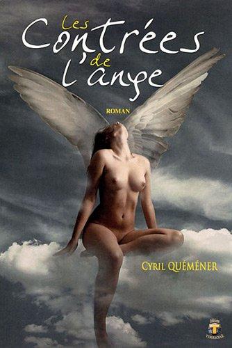 9782916529721: Contrées de l'ange (Les)