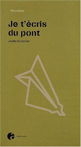 9782916533605: Je t'ecris du pont (French Edition)