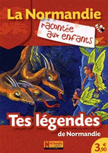 9782916538273: Tes légendes de Normandie
