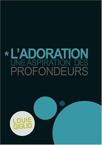 L?adoration, une aspiration des profondeurs (French Edition) (9782916539188) by [???]