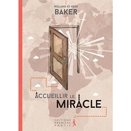 9782916539973: Accueillir le miracle