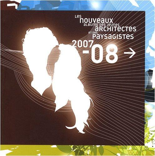 9782916545868: Les nouveaux albums des jeunes architectes et des paysagistes 2007-08