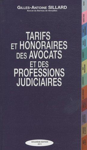 Tarifs et Honoraires des Avocats et des Professions Judiciaires: Sillard, Gilles-Antoine (Avocat au...