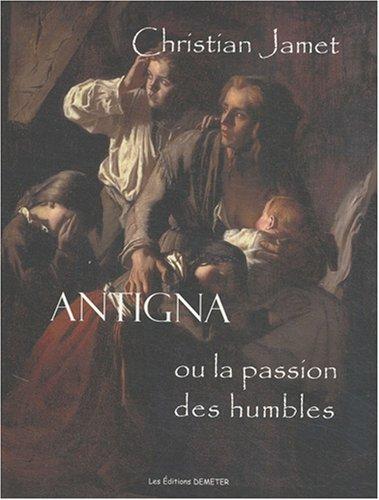 9782916548074: Antigna ou la passion des humbles