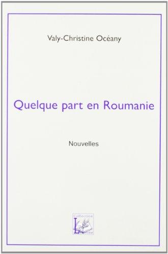 9782916548111: Quelque part en Roumanie (French Edition)