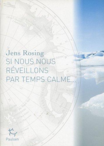 Si nous nous réveillons par temps calme... (French Edition): Jens Rosing