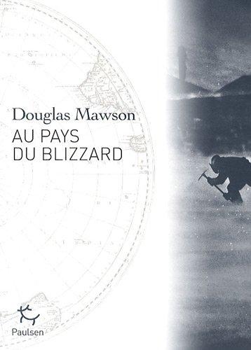 9782916552149: Au pays du blizzard