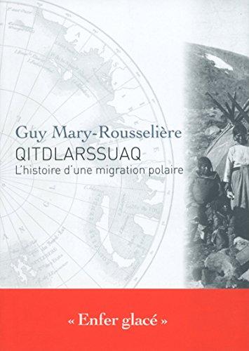 9782916552163: Qitdlarssuaq : L'histoire d'une migration polaire