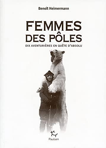 9782916552583: Femmes des pôles : Dix aventurières en quête d'absolu
