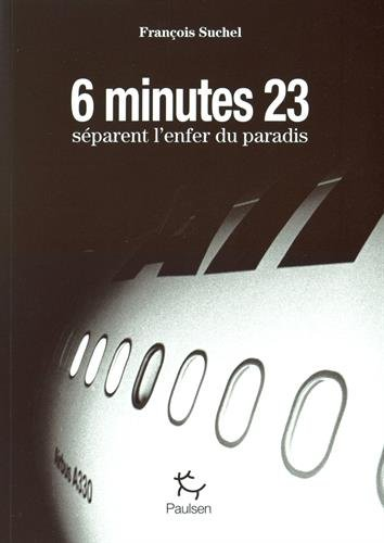 6 MINUTES 23 SECONDES SÉPARENT L'ENFER DU PARADIS: SUCHEL FRAN�OIS