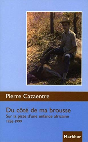 Cote de Ma Brousse (du) (French Edition): Cazaentre