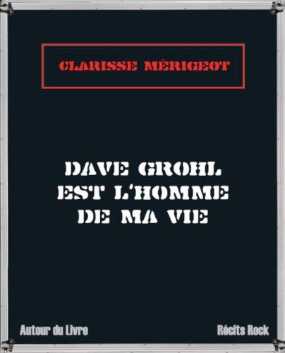 9782916560106: Dave Grohl est l'homme de ma vie