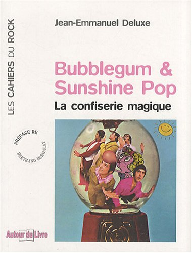9782916560113: Bubblegum & Sunshine Pop : La confiserie magique