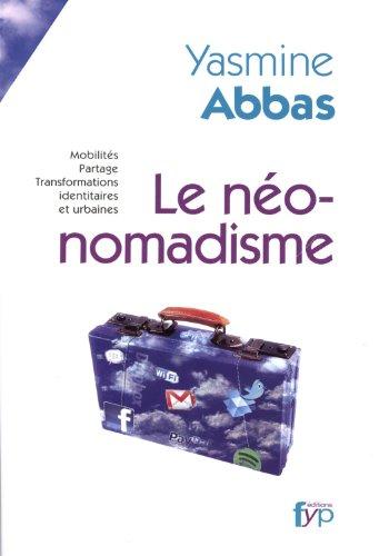 9782916571584: Le n�o-nomadisme. Mobilit�s, partage, transformations identitaires et urbaines
