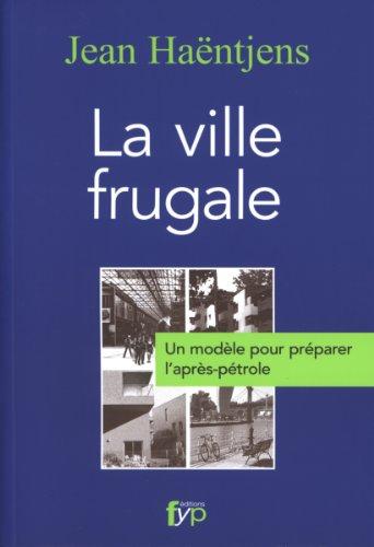 9782916571676: La ville frugale : un mod�le pour pr�parer l'apr�s-p�trole