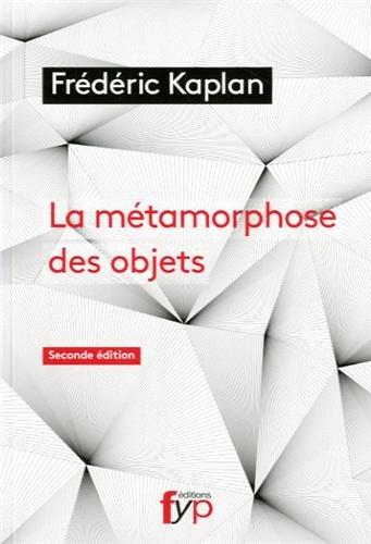 METAMORPHOSE DES OBJETS -LA-: KAPLAN FREDERIC