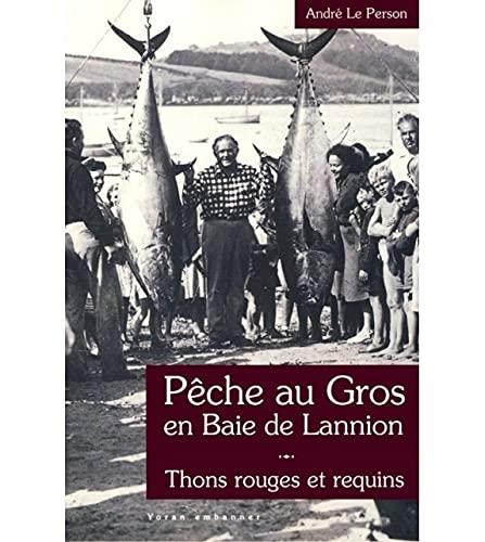 9782916579573: Pêche au gros en baie de Lannion : Thons rouges et requins (1946-1953)